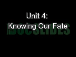Unit 4: Knowing Our Fate