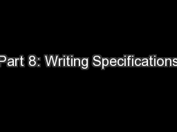 Part 8: Writing Specifications PowerPoint PPT Presentation