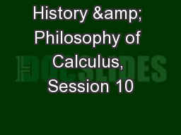 History & Philosophy of Calculus, Session 10