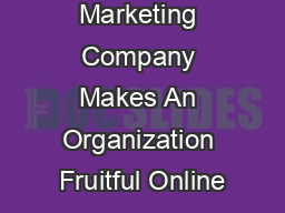 An Internet Marketing Company Makes An Organization Fruitful Online