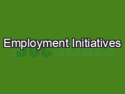 Employment Initiatives PowerPoint PPT Presentation