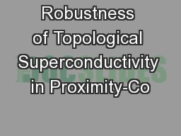 Robustness of Topological Superconductivity in Proximity-Co