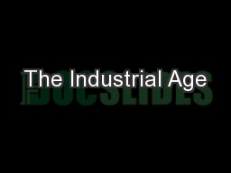 The Industrial Age PowerPoint PPT Presentation