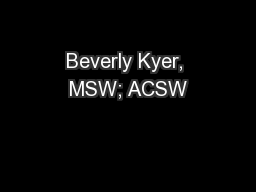 Beverly Kyer, MSW; ACSW