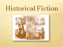 Historical Fiction PowerPoint PPT Presentation