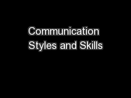 Communication Styles and Skills PowerPoint PPT Presentation