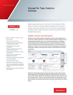 ORACLE DATA SHEET STORAGETEK TAPE ANALYTICS SOFTWARE SIMPLE PROACTIVE AND FLEXIBLE KEY FEATURES x Simplified tape monitoring x Proactive approach to maintaining a healthy tape environment x Automated