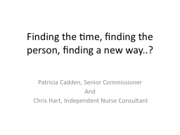 Finding the time, finding the person, finding a new way..? PowerPoint PPT Presentation