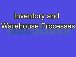 Inventory and Warehouse Processes