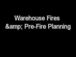 Warehouse Fires & Pre-Fire Planning