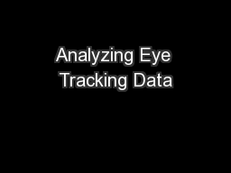 Analyzing Eye Tracking Data PowerPoint PPT Presentation