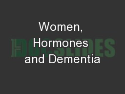 Women, Hormones and Dementia