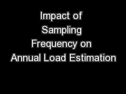 Impact of Sampling Frequency on Annual Load Estimation