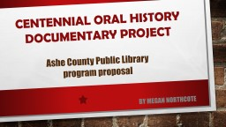 Centennial Oral History Documentary Project