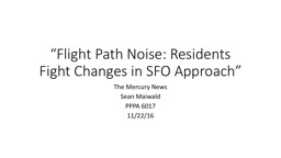 """Flight Path Noise: Residents Fight Changes in SFO Approa"