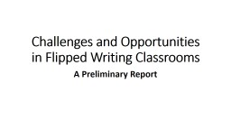 Challenges and Opportunities in Flipped Writing