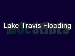 Lake Travis Flooding PowerPoint PPT Presentation