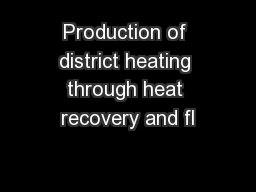 Production of district heating through heat recovery and fl PowerPoint PPT Presentation