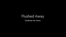 Flushed Away PowerPoint PPT Presentation