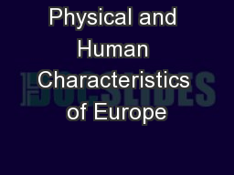 Physical and Human Characteristics of Europe PowerPoint PPT Presentation