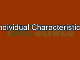 Individual Characteristics PowerPoint PPT Presentation