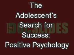 The Adolescent's Search for Success: Positive Psychology