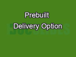 Prebuilt Delivery Option