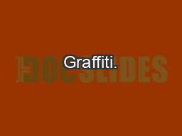 Graffiti. PowerPoint Presentation, PPT - DocSlides