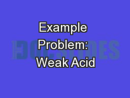 Example Problem: Weak Acid