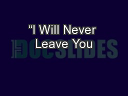 """""""I Will Never Leave You"""