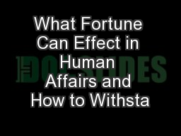 What Fortune Can Effect in Human Affairs and How to Withsta