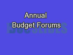 Annual Budget Forums PowerPoint PPT Presentation