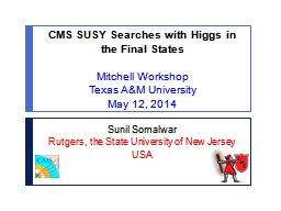 CMS SUSY Searches with Higgs in the Final States