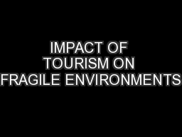 IMPACT OF TOURISM ON FRAGILE ENVIRONMENTS