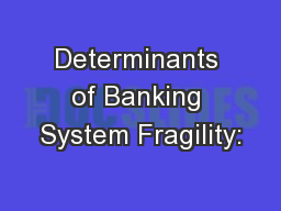 Determinants of Banking System Fragility: