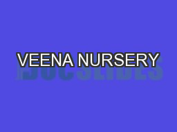 VEENA NURSERY PowerPoint PPT Presentation