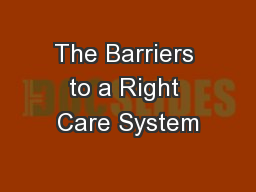 The Barriers to a Right Care System PowerPoint PPT Presentation