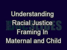 Understanding Racial Justice Framing In Maternal and Child