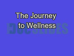 The Journey to Wellness PowerPoint PPT Presentation