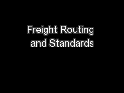 Freight Routing and Standards