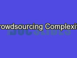 Crowdsourcing Complexity: