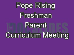 Pope Rising Freshman Parent Curriculum Meeting