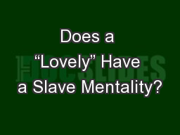 "Does a ""Lovely"" Have a Slave Mentality?"