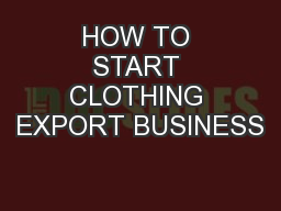 HOW TO START CLOTHING EXPORT BUSINESS