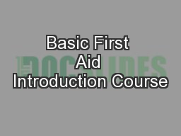 Basic First Aid Introduction Course PowerPoint PPT Presentation