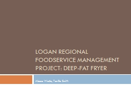 Logan Regional Foodservice Management project: Deep-fat fry PowerPoint Presentation, PPT - DocSlides