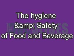 The hygiene & Safety of Food and Beverage