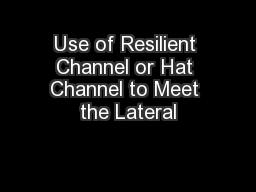 Use of Resilient Channel or Hat Channel to Meet the Lateral