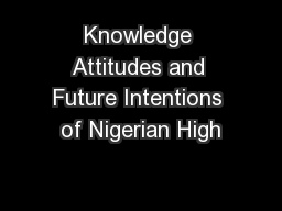 Knowledge Attitudes and Future Intentions of Nigerian High