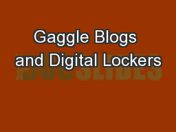 Gaggle Blogs and Digital Lockers